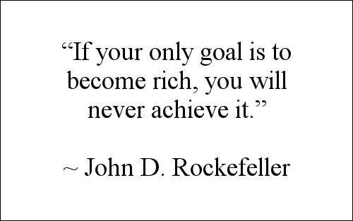Quote by John D. Rockefeller
